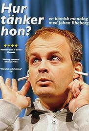 Johan Rheborg: Hur tänker hon? Poster