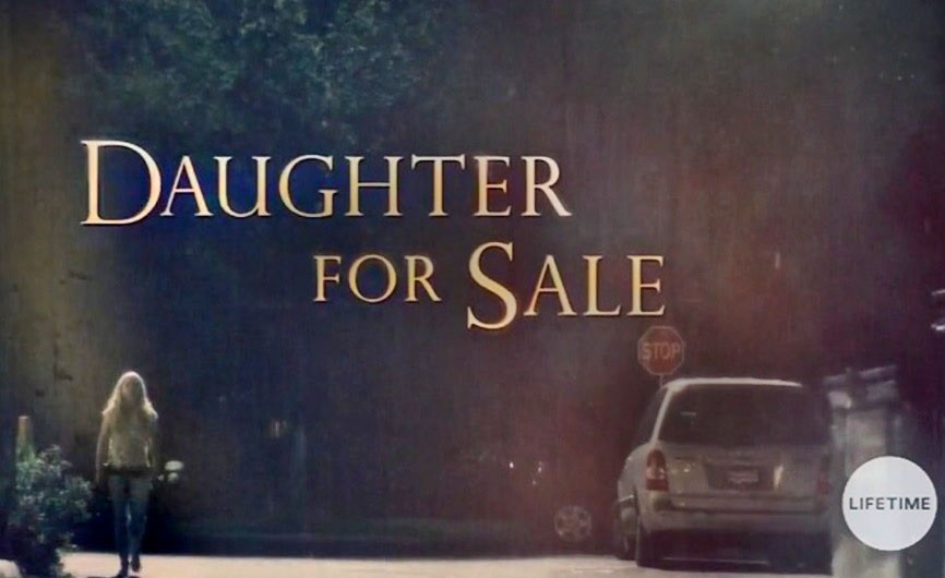 image Daughter for Sale (2017) (TV) Watch Full Movie Free Online