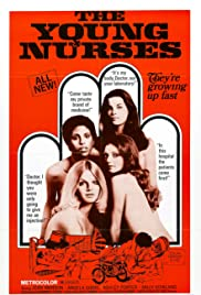 The Young Nurses (1973) Poster - Movie Forum, Cast, Reviews
