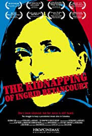 The Kidnapping of Ingrid Betancourt Poster
