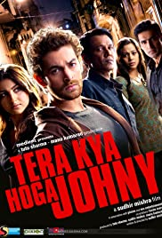 Tera Kya Hoga Johnny (2009) Poster - Movie Forum, Cast, Reviews
