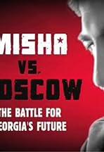 Misha Versus Moscow: The Battle for Georgia's Future
