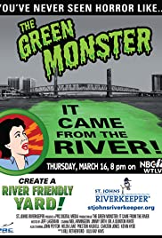 The Green Monster: It Came from the River Poster
