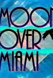 Moon Over Miami Poster - TV Show Forum, Cast, Reviews