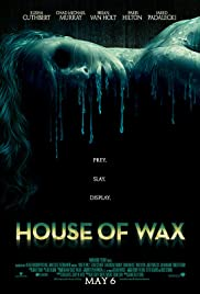 House of Wax (2005) Poster - Movie Forum, Cast, Reviews