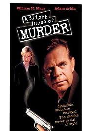 A Slight Case of Murder(1999) Poster - Movie Forum, Cast, Reviews