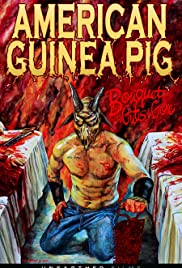 American Guinea Pig: Bouquet of Guts and Gore (2014) Poster - Movie Forum, Cast, Reviews