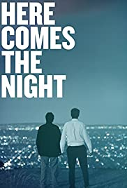 Here Comes the Night Poster