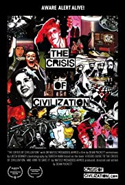 The Crisis of Civilization (2011) Poster - Movie Forum, Cast, Reviews