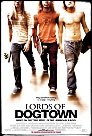 Lords of Dogtown (2005) Poster - Movie Forum, Cast, Reviews
