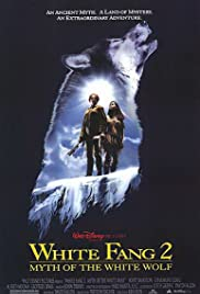 White Fang 2: Myth of the White Wolf (1994) Poster - Movie Forum, Cast, Reviews
