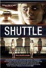 Shuttle(2008) Poster - Movie Forum, Cast, Reviews