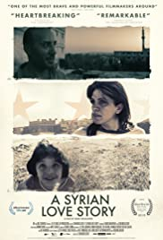 A Syrian Love Story (2015) Poster - Movie Forum, Cast, Reviews