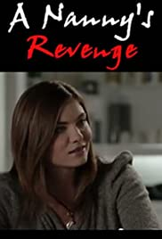 A Nanny's Revenge (2012) Poster - Movie Forum, Cast, Reviews