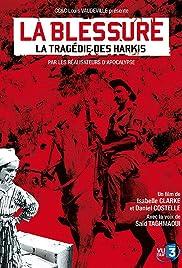 La blessure: la tragédie des Harkis Poster