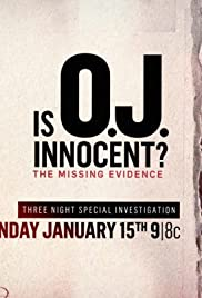 Is O.J. Innocent? The Missing Evidence Poster - TV Show Forum, Cast, Reviews