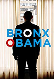 Bronx Obama (2014) Poster - Movie Forum, Cast, Reviews