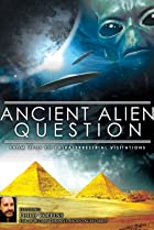 Image of Ancient Alien Question: From UFOs to Extraterrestrial Visitations