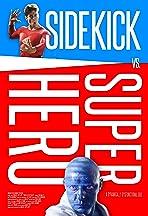 Sidekick Vs Superhero