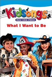 Kidsongs: What I Want to Be Poster
