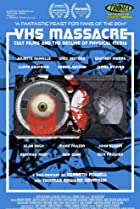 Image of VHS Massacre: Cult Films and the Decline of Physical Media