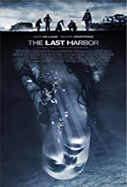 The Last Harbor (2010) Poster - Movie Forum, Cast, Reviews