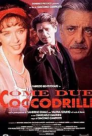 Come due coccodrilli(1994) Poster - Movie Forum, Cast, Reviews