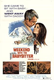 Weekend with the Babysitter(1970) Poster - Movie Forum, Cast, Reviews