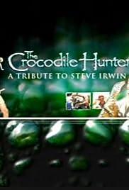 The Crocodile Hunter: A Tribute to Steve Irwin Poster