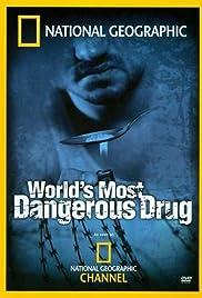 World's Most Dangerous Drug Poster