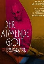 Der atmende Gott: Reise zum Ursprung des modernen Yoga