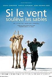Si le vent soulève les sables(2006) Poster - Movie Forum, Cast, Reviews