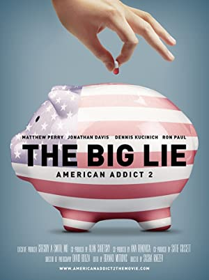 The Big Lie: American Addict 2 (2016)
