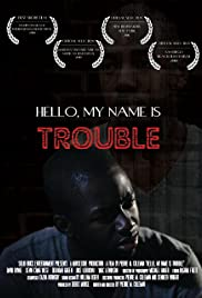 Hello, My Name Is Trouble Poster