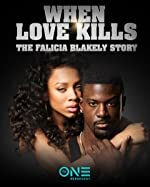 When Love Kills The Falicia Blakely Story(2017)