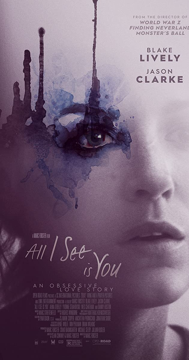 Matau tik tave (2016) / All I See Is You (2016)