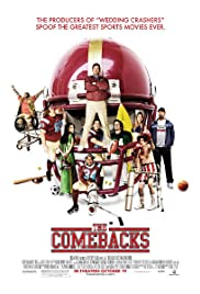 The Comebacks (2007) Poster - Movie Forum, Cast, Reviews