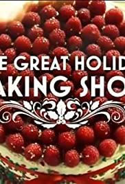 The Great Holiday Baking Show Poster - TV Show Forum, Cast, Reviews
