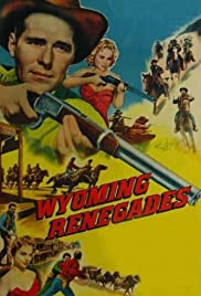 Wyoming Renegades (1955) Poster - Movie Forum, Cast, Reviews