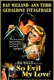 So Evil My Love(1948) Poster - Movie Forum, Cast, Reviews