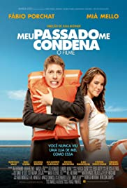 Meu Passado Me Condena: O Filme (2013) Poster - Movie Forum, Cast, Reviews