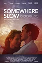 Somewhere Slow (2013) Poster