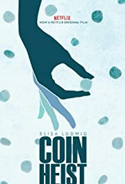 Coin Heist (2017) Poster - Movie Forum, Cast, Reviews