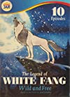 """""""The Legend of White Fang"""""""