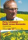 Percy Schmeiser - David versus Monsanto