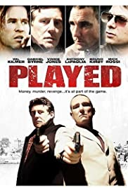 Played (2006) Poster - Movie Forum, Cast, Reviews