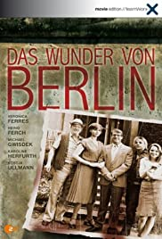 Das Wunder von Berlin (2008) Poster - Movie Forum, Cast, Reviews