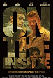 On the Inside (2011) Poster - Movie Forum, Cast, Reviews