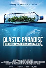 Plastic Paradise: The Great Pacific Garbage Patch (2013) Poster - Movie Forum, Cast, Reviews