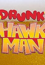 Drunk Hawk Man